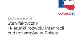 Stan faktyczny i kierunki rozwoju integracji cudzoziemców w Polsce
